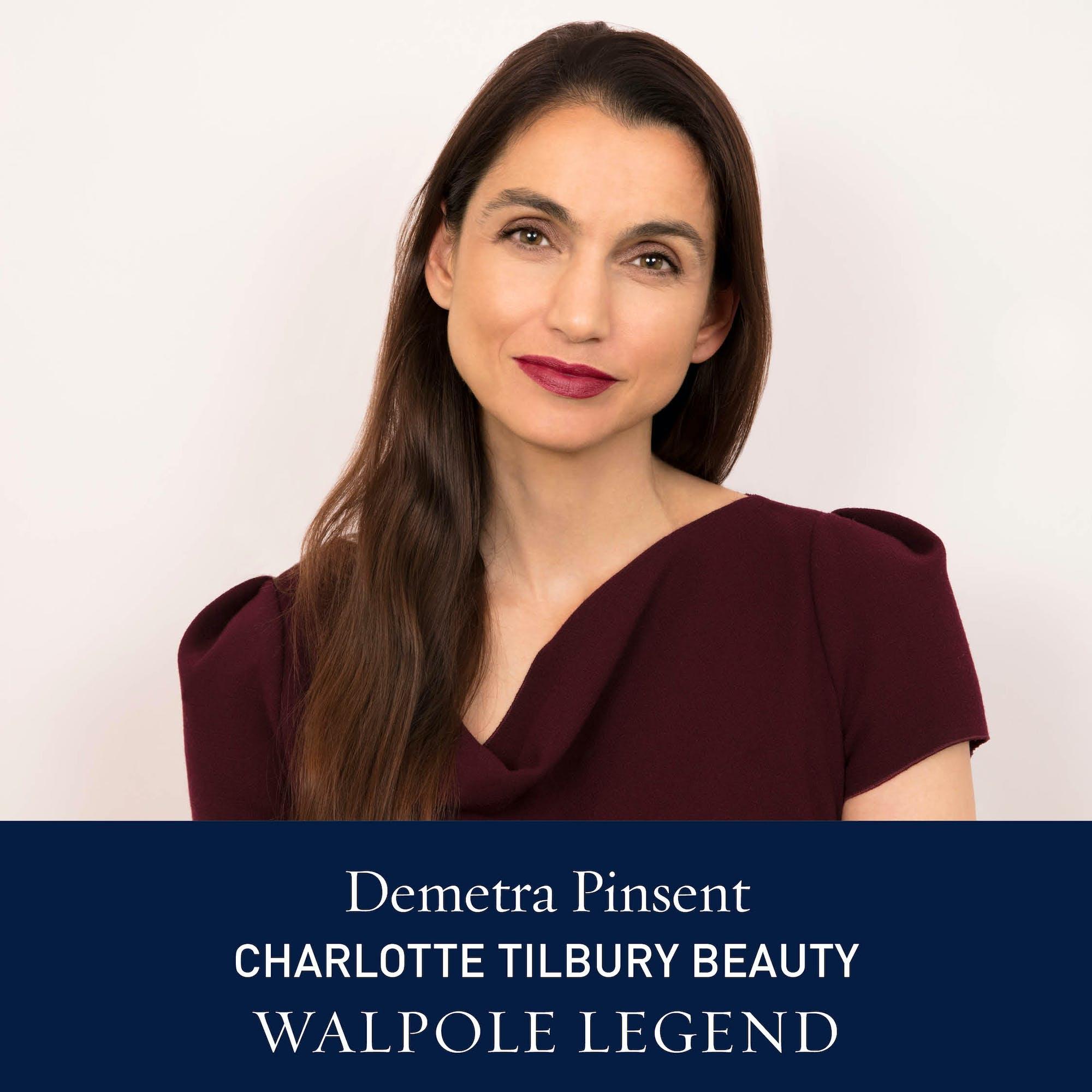 The Walpole Power List 2020  The Legends: Demetra Pinsent, CEO, Charlotte Tilbury Beauty