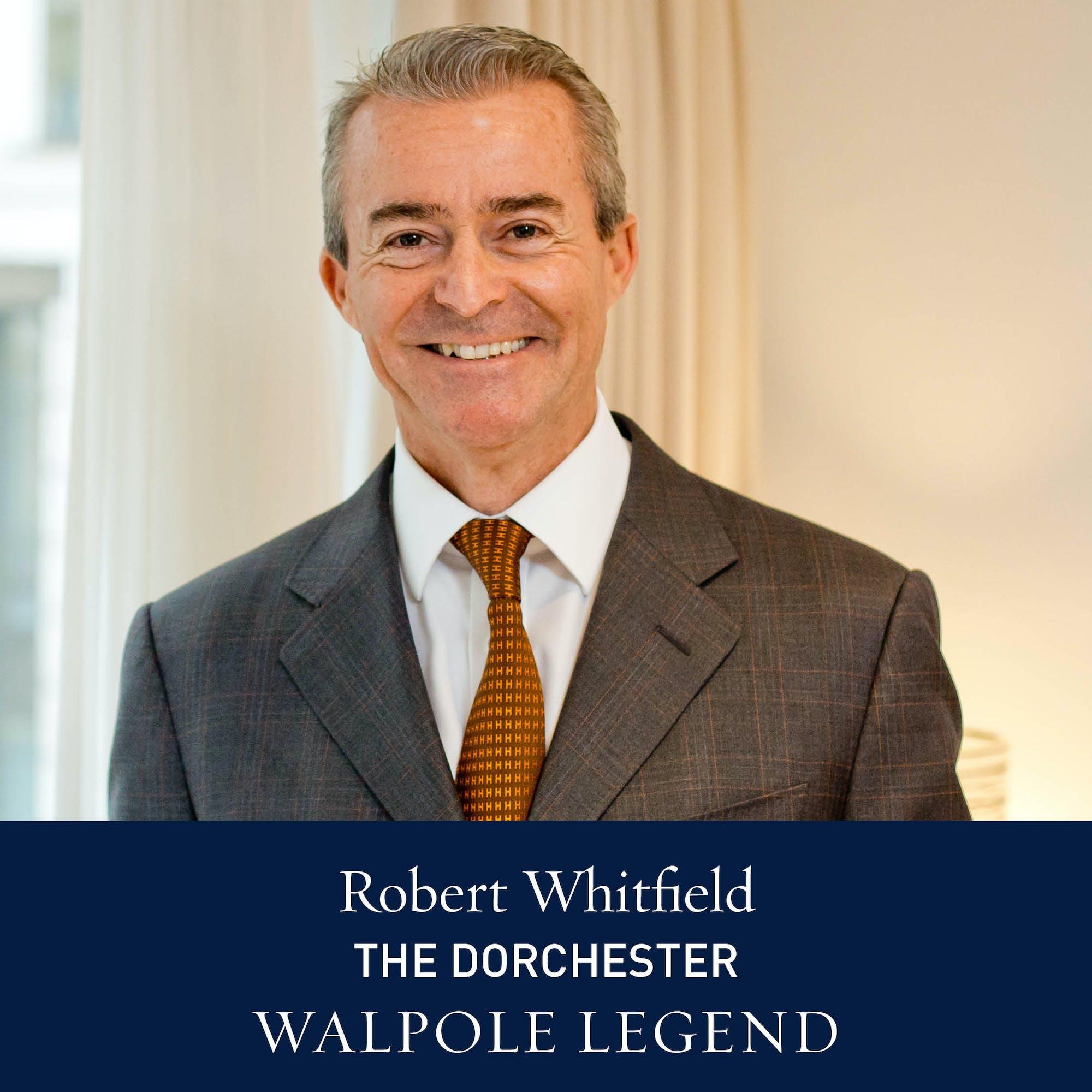 The Walpole Power List 2020  The Legends: Robert Whitfield, Regional Director, UK & General Manager, The Dorchester