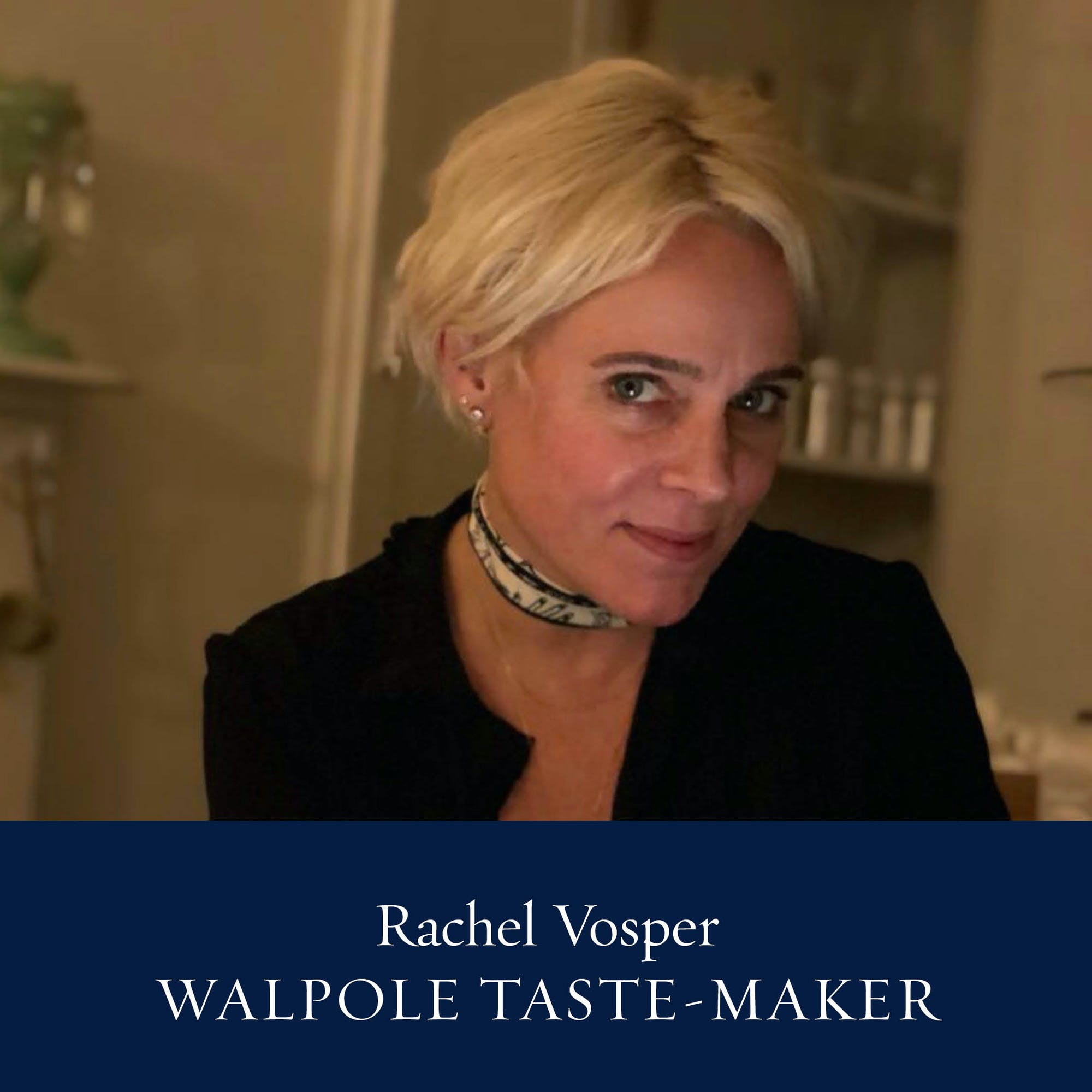 The Walpole Power List 2020  The Taste-Makers: Rachel Vosper