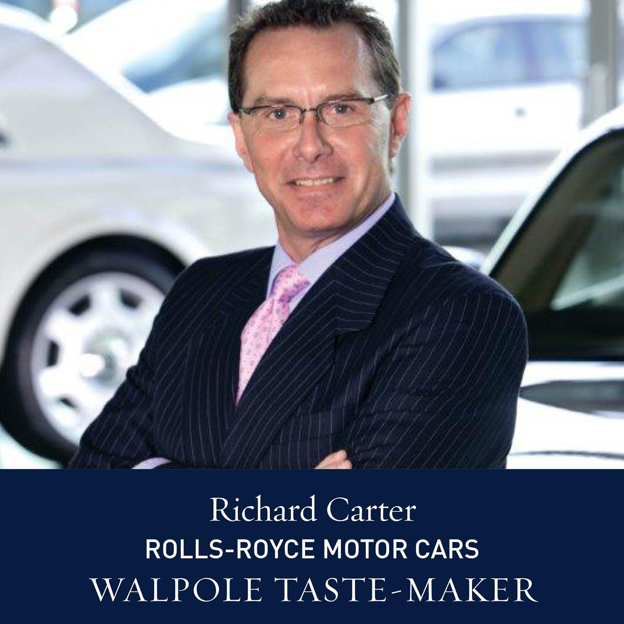 The Walpole Power List 2020  The Taste-Makers: Richard Carter, Director of Global Communications, Rolls-Royce Motor Cars