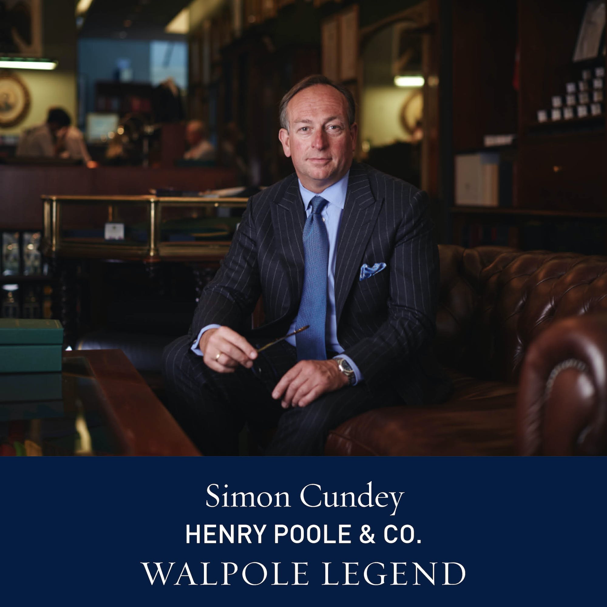 The Walpole Power List  Legends: Simon Cundey, Managing Director, Henry Poole
