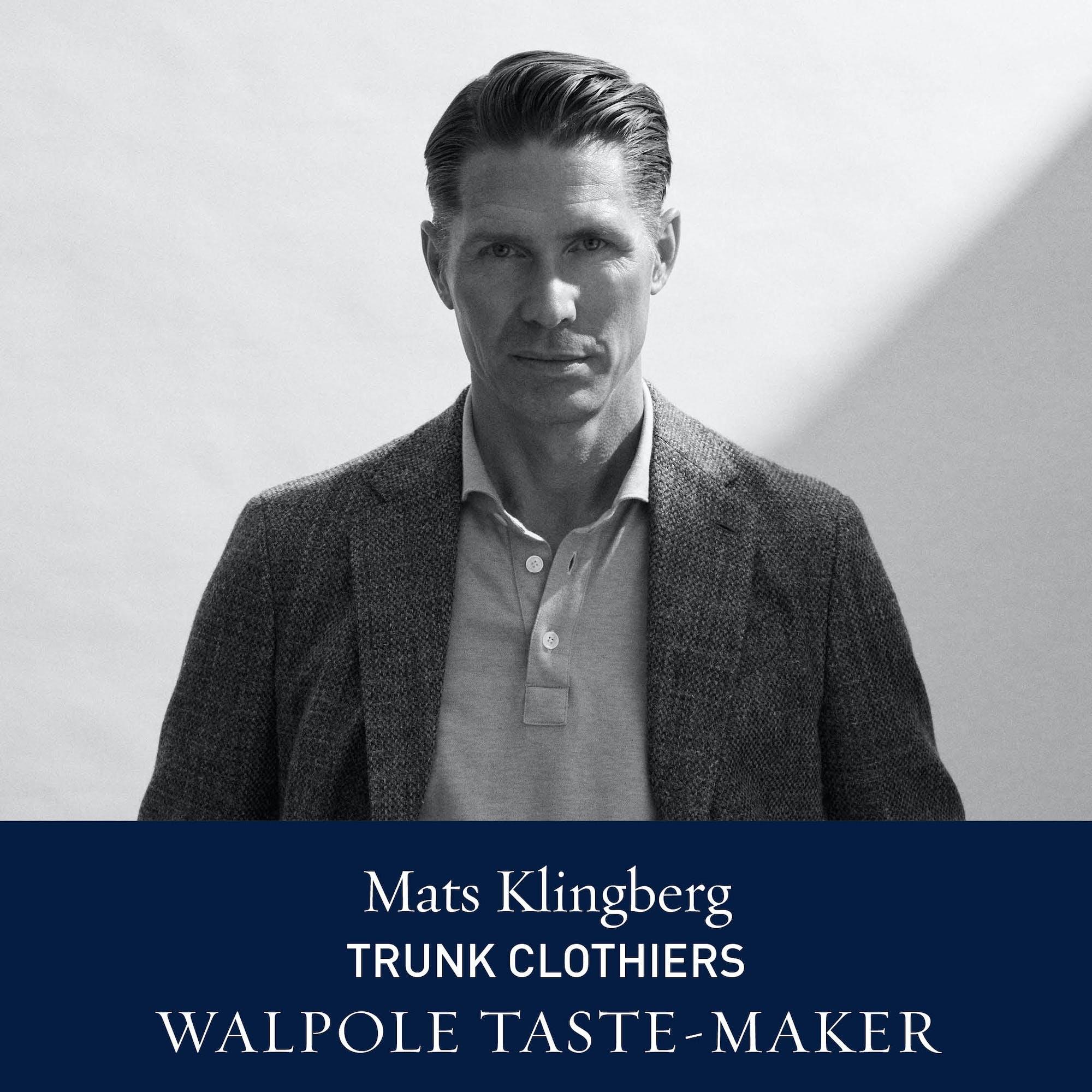 The Walpole Power List 2020  The Taste-Makers: Mats Klinberg, Founder, Trunk Clothiers
