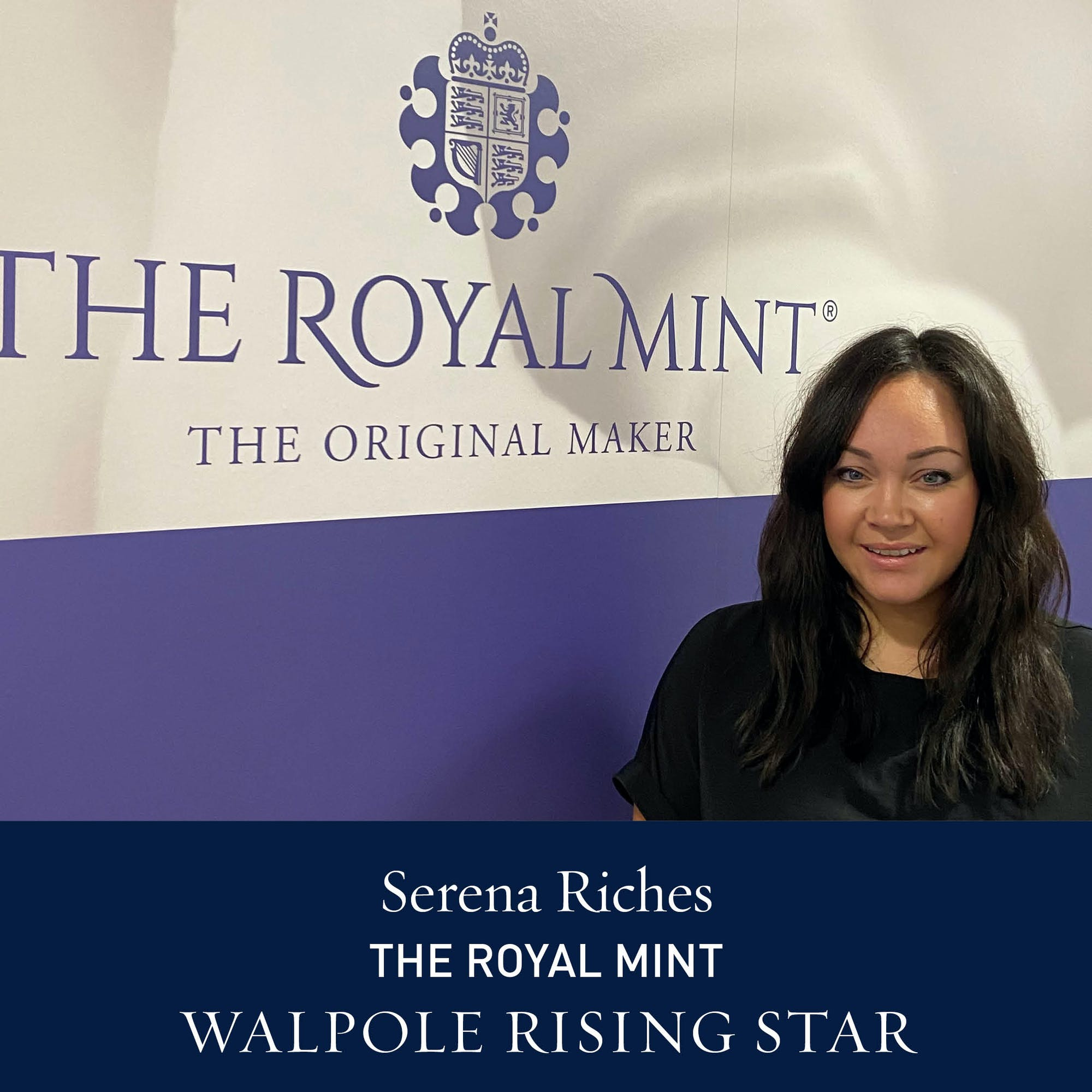 The Walpole Power List 2020  The Rising Stars: Serena Riches, Head of Marketing, Collector Services division, The Royal Mint.