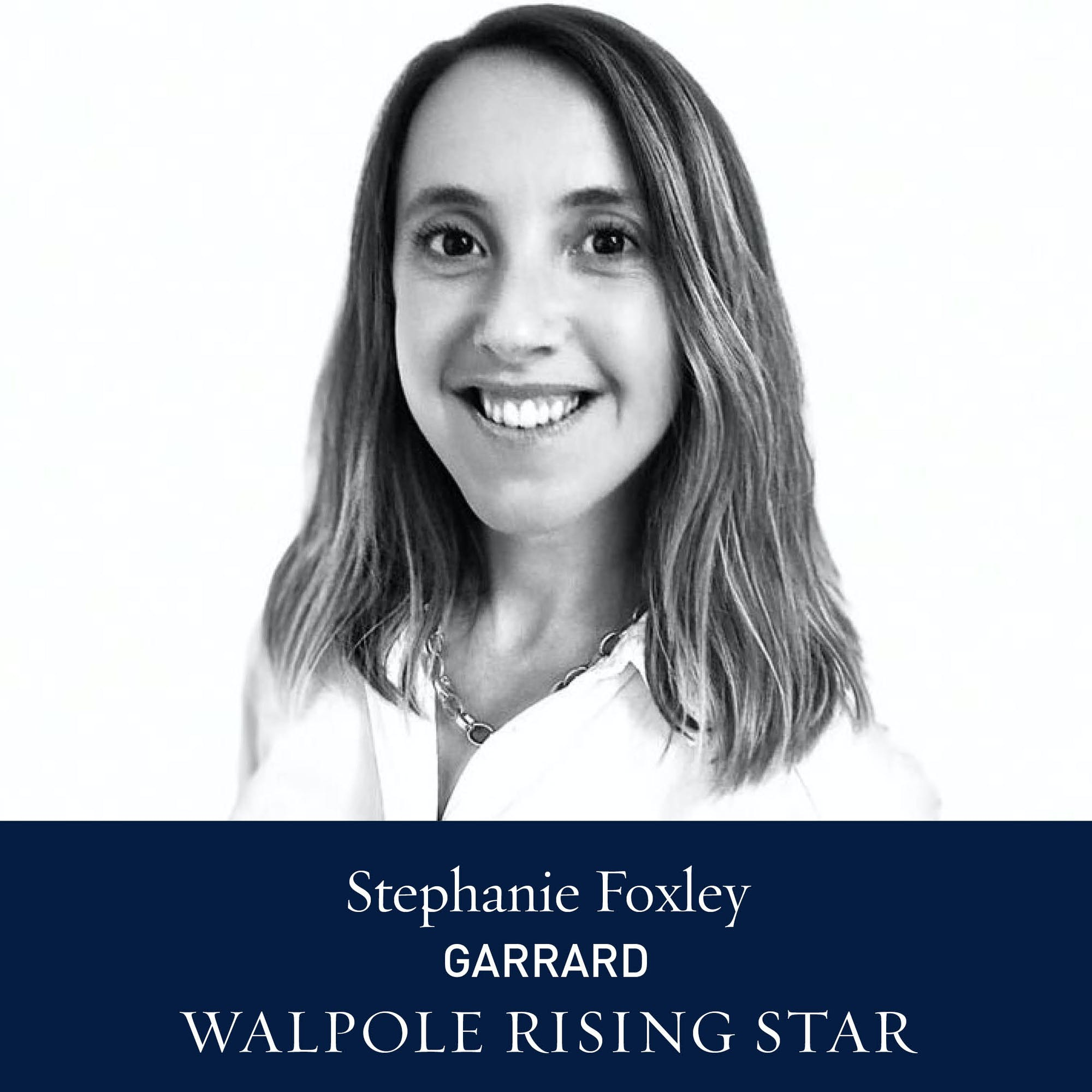The Walpole Power List 2020  The Rising Stars: Stephanie Foxley, Digital Marketing Manager, Garrard