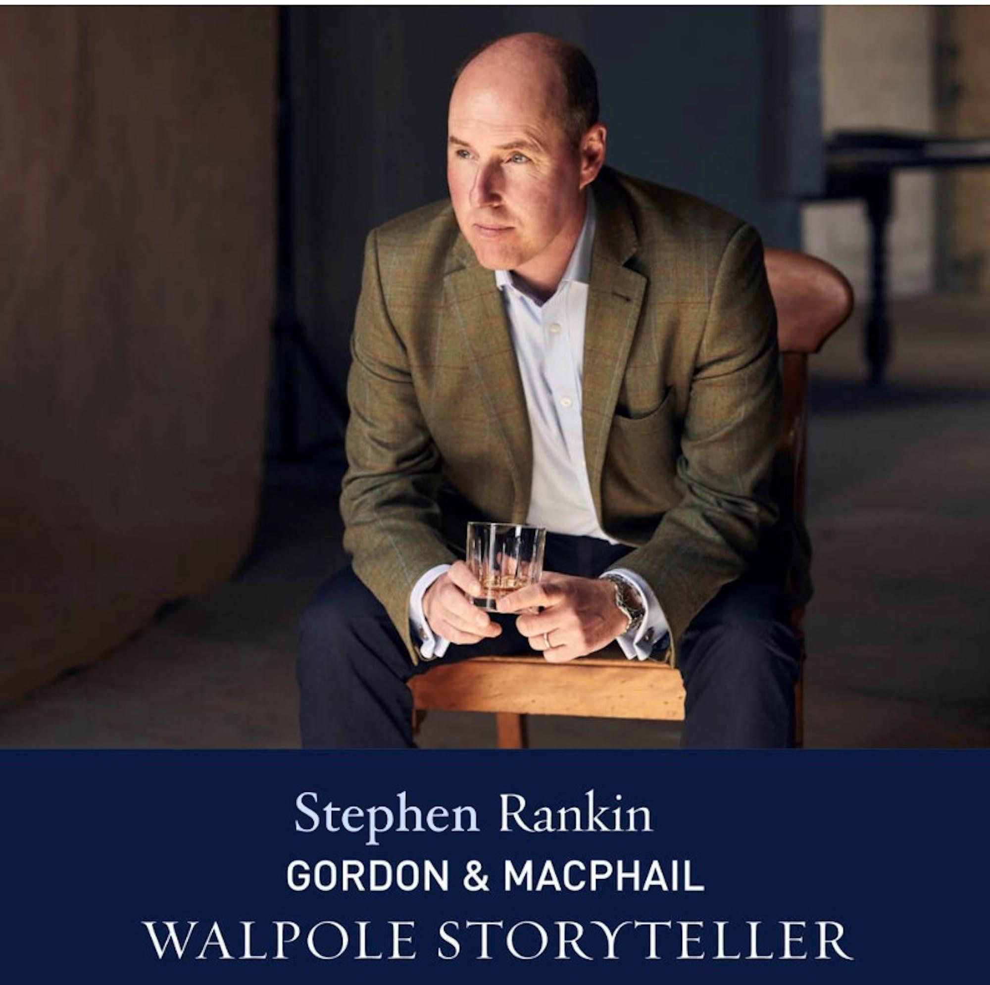The Walpole Power List 2020  The Storytellers: Stephen Rankin, Director of Prestige, Gordon & MacPhail