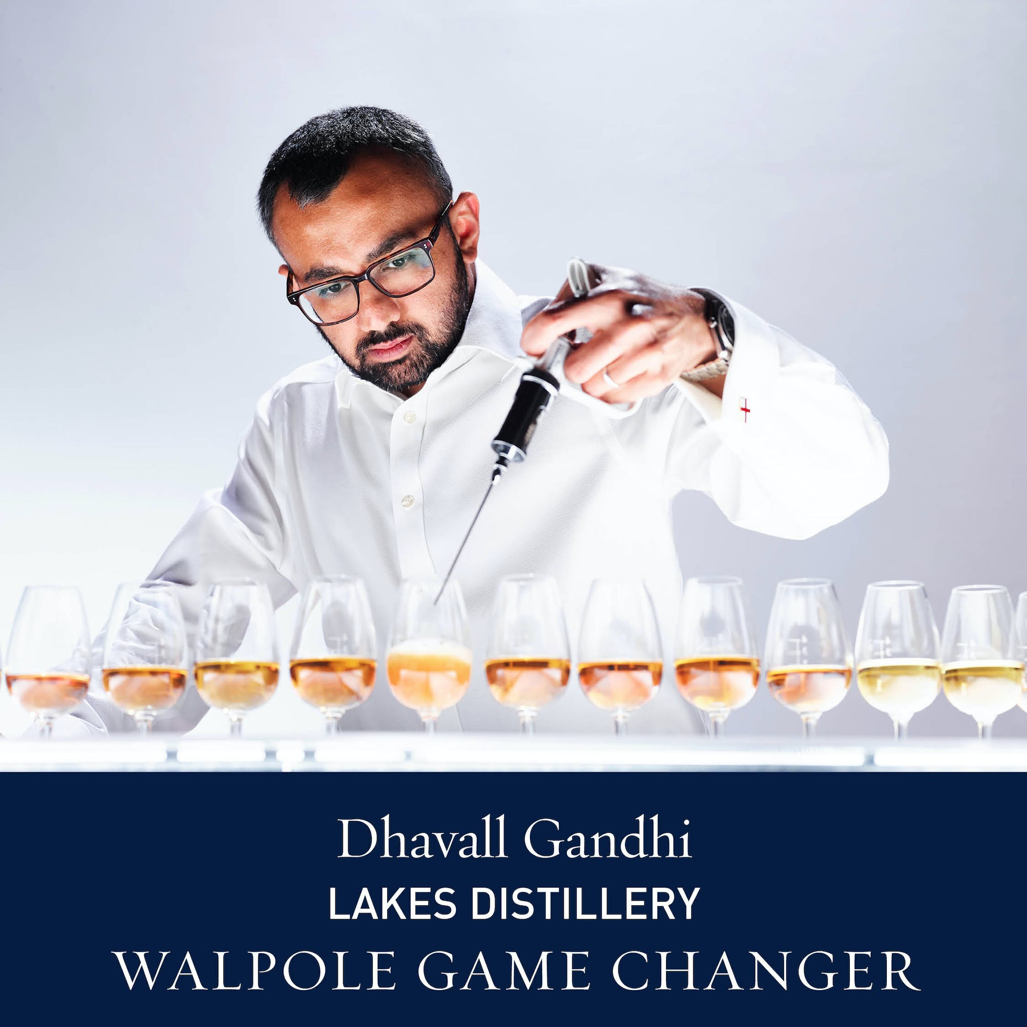 The Walpole Power List  The Game Changers: Dhavall Gandhi, Whisky Director, The Lakes Distillery