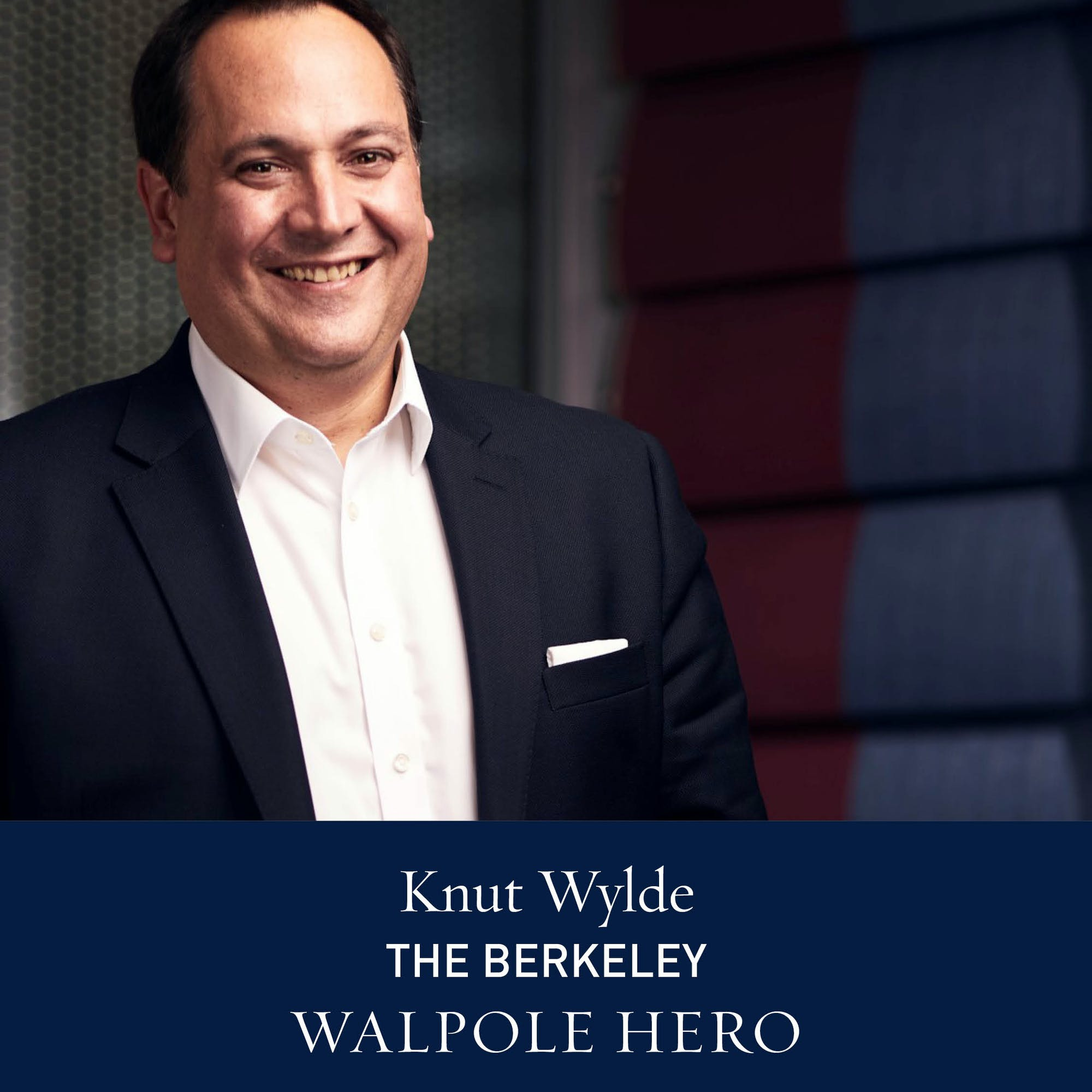 The Walpole Power List  The Heroes: Knut Wylde, General Manager of The Berkeley