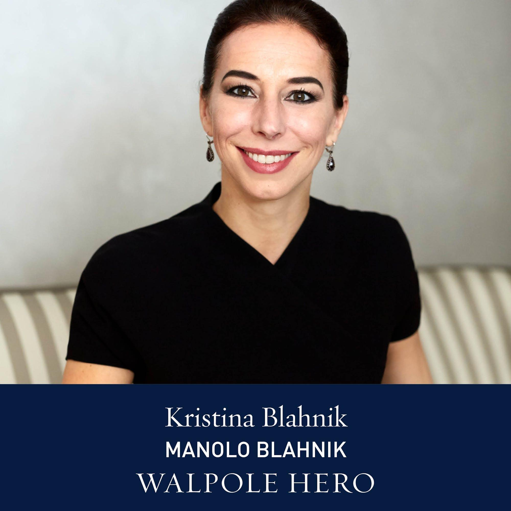 The Walpole Power List  The Heroes: Kristina Blahnik, CEO, Manolo Blahnik