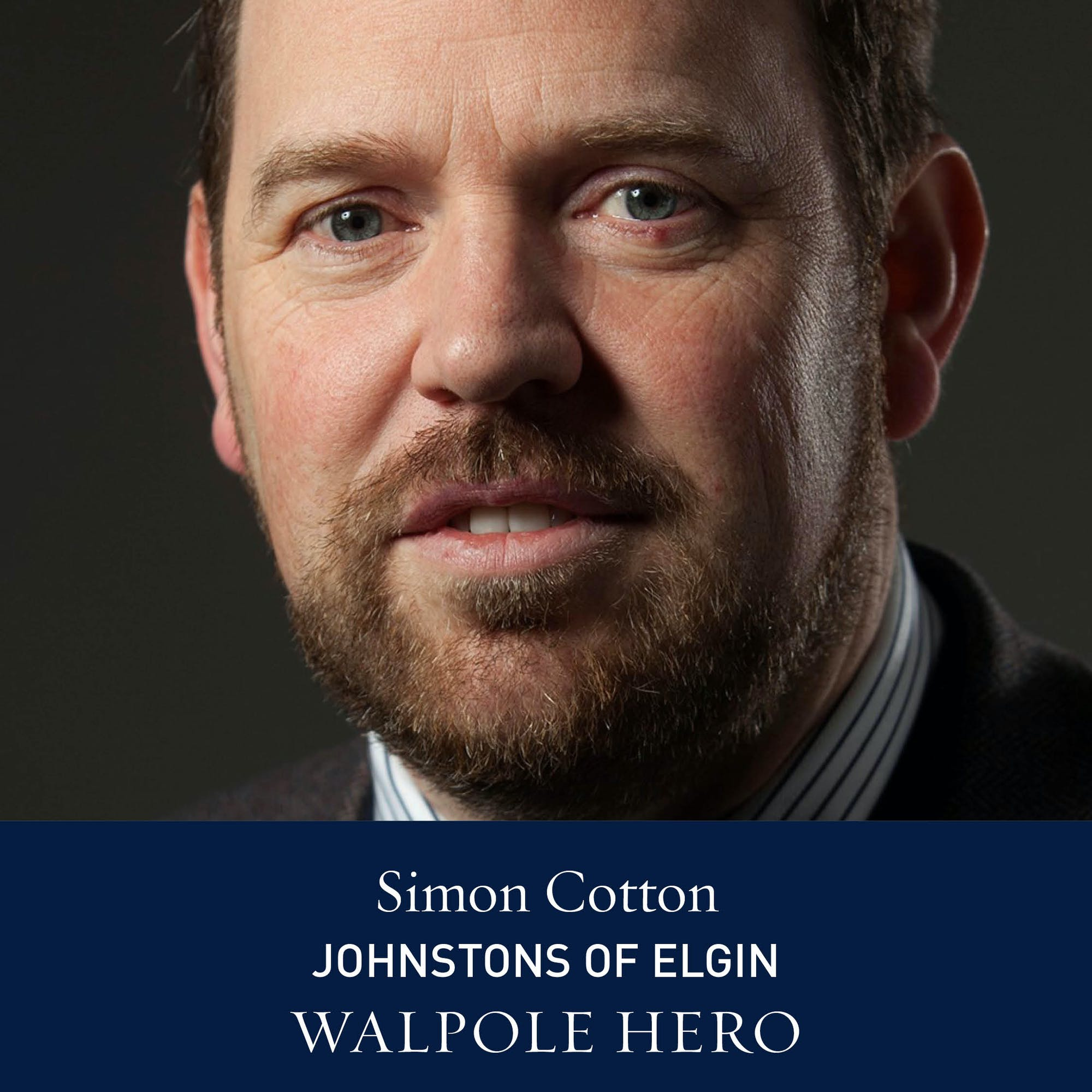 The Walpole Power List  The Heroes: Simon Cotton, CEO of Johnstons of Elgin